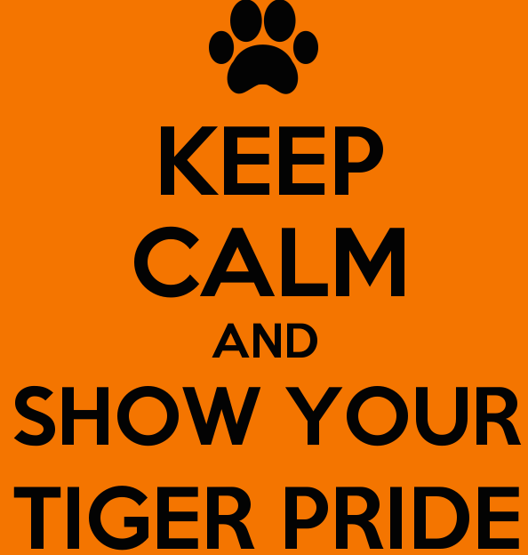 Keep Calm and Show Your Tiger Pride